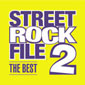 STREET ROCK FILE THE BEST 2