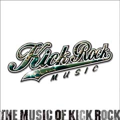THE MUSIC OF KICK ROCK