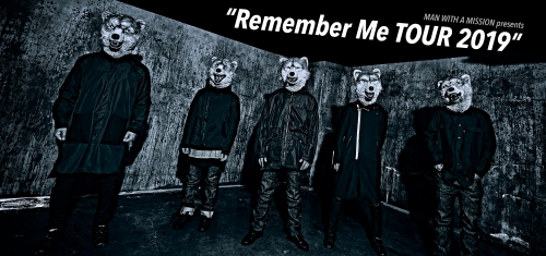 "MAN WITH A MISSION presents ""Remember Me TOUR 2019"" 出演決定"